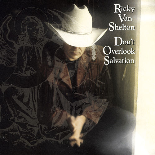 Don't Overlook Salvation by Ricky Van Shelton