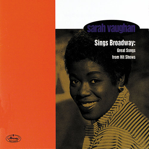 Sarah Vaughan Sings Broadway: Great Songs From Hit Shows by Sarah Vaughan