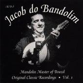 Original Classic Recordings Vol. 1 by Jacob Do Bandolim