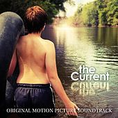 The Current - Original Motion Picture Soundtrack by Various Artists