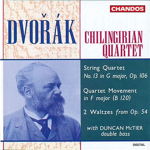 Dvořák: String Quartet No. 13 in G Major, Op. 106, Quartet Movement in F Major & 2 Waltzes from Op. 54 by Chilingirian String Quartet