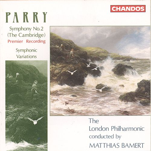 Parry: Symphony No. 2, 'The Cambridge' & Symphonic Variations by London Philharmonic Orchestra