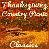 Thanksgiving Country Picnic Classics by Various Artists