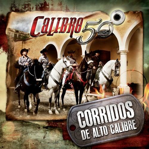 Corridos De Alto Calibre by Calibre 50