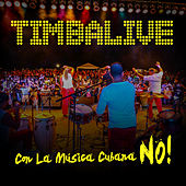 Con La Musica Cubana No! by Timbalive