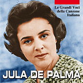 Jula De Palma - Le grandi voci della canzone italiana by Jula De Palma