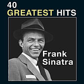 40 Greatest Hits by Frank Sinatra