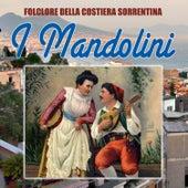 Folclore della costiera sorrentina - I mandolini by Gruppo Folkloristico Mandolini di Sorrento