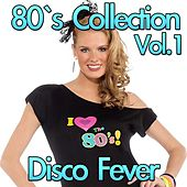 Disco 80's Collection, Vol. 1 by Disco Fever