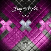 XxX by Jay Style