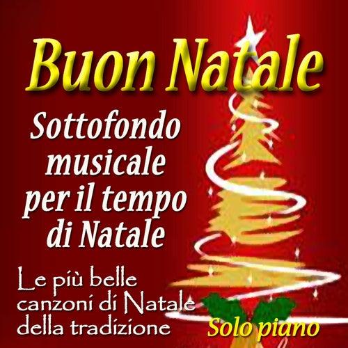 Buon Natale: sottofondo musicale per il tempo di Natale (Le più belle canzoni di Natale della tradizione solo piano) by Jean Louis Prima