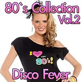 Disco 80's Collection, Vol. 2 by Disco Fever