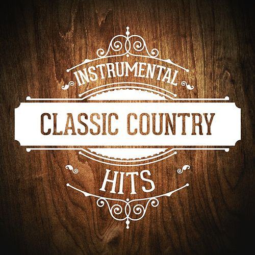 Instrumental Classic Country Hits by Various Artists