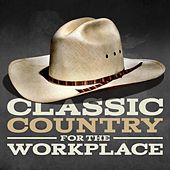 Classic Country For The Workplace by Various Artists