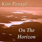 On the Horizon by Kim Pensyl
