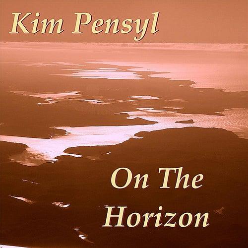 On the Horizon by Kim Pensyl