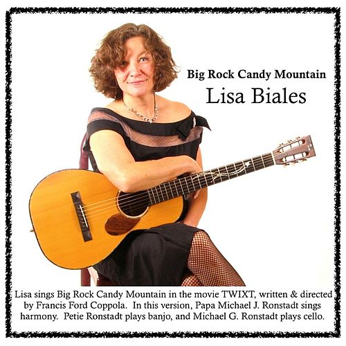Big Rock Candy Mountain by Lisa Biales