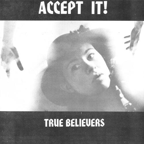 Accept It! by True Believers