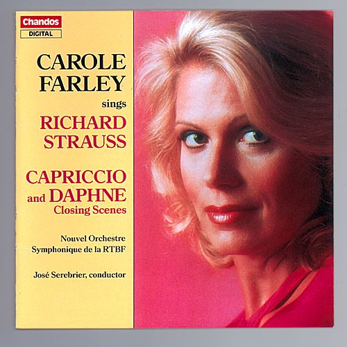 Carole Farley Sings Richard Strauss: Capriccio and Daphne Closing Scenes by Carole Farley