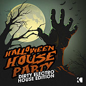 Halloween House Party - Dirty Electro House Edition by Various Artists