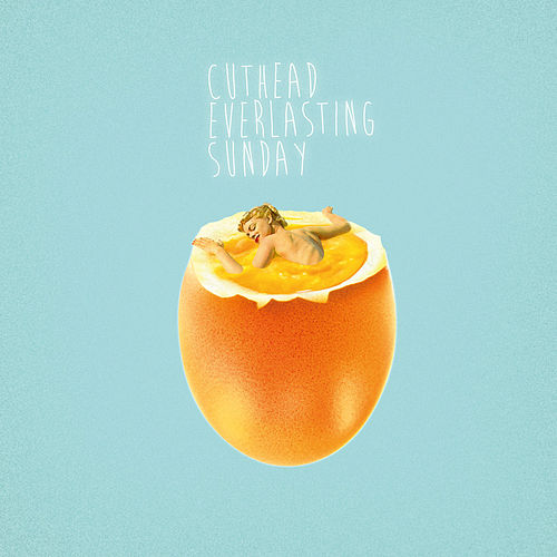 Everlasting Sunday by Cuthead