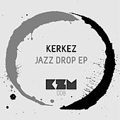 Jazz Drop by Kerkez