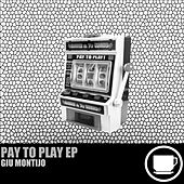 Pay To Play - Single by Giu Montijo