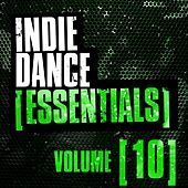 Indie Dance Essentials Vol. 10 - EP by Various Artists