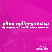 Give It Up by Alton Miller