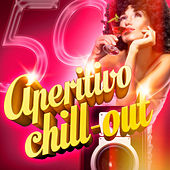 Aperitivo Chill-Out (50 Canciones de Lounge y Chill-Out para Tomar el Aperitivo) by Various Artists