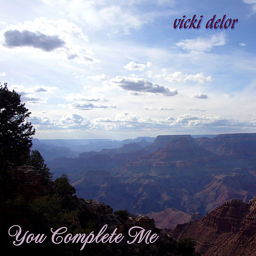 You Complete Me by Vicki DeLor