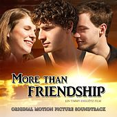 More Than Friendship (Original Motion Picture Soundtrack) by Various Artists