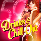 Drinks & Chill-Out (50 Chill-Out and Lougne Tracks for Your Evening Drinks) by Various Artists