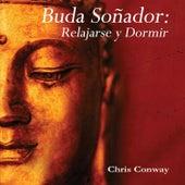 Buda Soñador: Relajarse y Dormir by Chris Conway