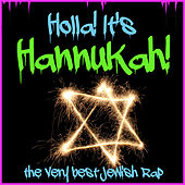 Holla! It's Hannukah! The Very Best Jewish Rap by Various Artists