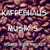 Kaffeehaus Musik 5 by Henner Hoier Project
