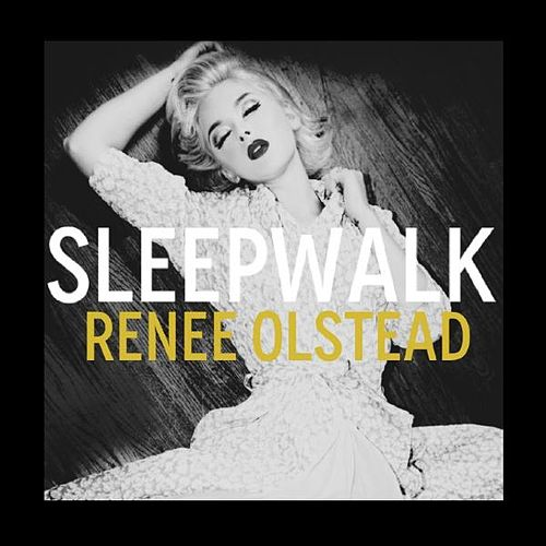 Sleepwalk by Renee Olstead