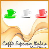 Caffè Espresso Italia (Deluxe Edition) by Various Artists