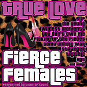 True Love: Fierce Females by Union Of Sound