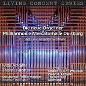 Living Concert Series: Die neue Orgel der Philharmonie Mercatorhalle Duisburg by Various Artists