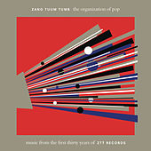 The Organization of Pop: Music From The First Thirty Years of ZTT Records by