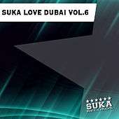 Suka Love Dubai, Vol. 6 by Various Artists