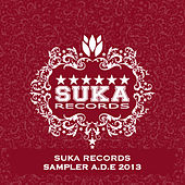 Suka Records Sampler A.D.E 2013 by Various Artists