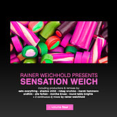 Rainer Weichhold Pres. Sensation Weich, Vol. 4 by Various Artists