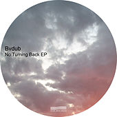 No Turning Back by Bvdub