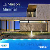 La Maison Minimal, Vol. 7 - Finest Minimal Tunes by Various Artists