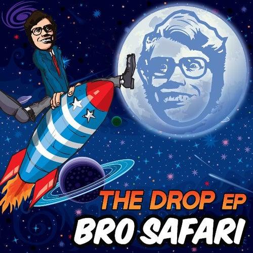 The Drop EP by Bro Safari