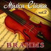 Brahms Musica Clasica  Vol. 2 by Johannes Brahms