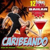 Caribeando 12 Canciones Para Bailar Salsa Rumba Y Merengue by Spanish Caribe sound