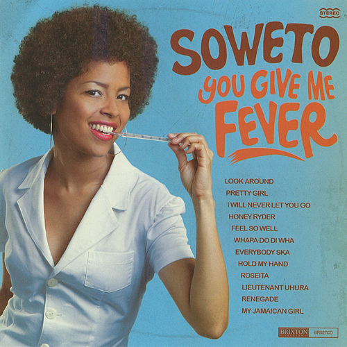 You Give Me Fever by Soweto